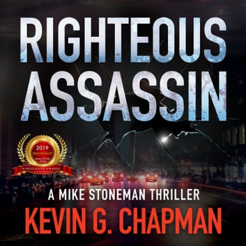 Righteous Assassin - A Mike Stoneman Thriller audiobook by Kevin G. Chapman