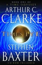Time's Eye ebook by Arthur C. Clarke,Stephen Baxter