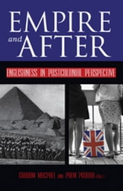 Empire and After - Englishness in Postcolonial Perspective ebook by Graham MacPhee,Prem Poddar
