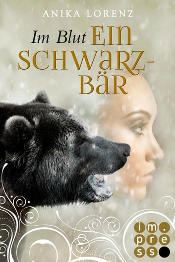 Im Blut ein Schwarzbär (Heart against Soul 4) ebook by Anika Lorenz