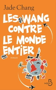 Les Wang contre le monde entier ebook by Jade CHANG, Catherine GIBERT