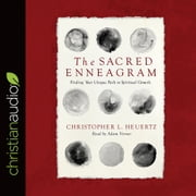 The Sacred Enneagram - Finding Your Unique Path to Spiritual Growth audiobook by Christopher L. Heuertz