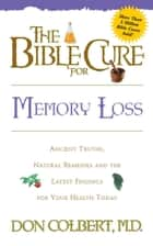 The Bible Cure for Memory Loss ebook by Don Colbert, MD