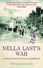 Nella Last's War - The Second World War Diaries of 'Housewife, 49' ebook by Richard Broad, Suzie Fleming, Nella Last