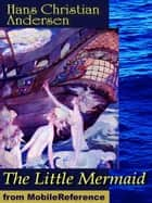 The Little Mermaid. ILLUSTRATED (Mobi Classics) ebook by Andersen,Hans Christian