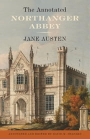 The Annotated Northanger Abbey ebook by Jane Austen,David M. Shapard
