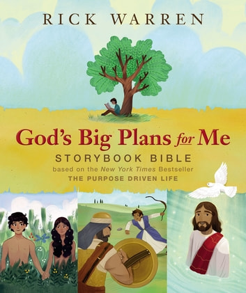 God's Big Plans for Me Storybook Bible - Based on the New York Times Bestseller The Purpose Driven Life ebook by Rick Warren