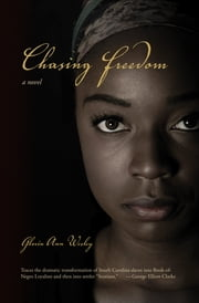Chasing Freedom ebook by Gloria Ann Wesley