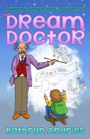 The Dream Doctor ebook by Kathryn Andries
