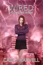 Wired - Electric Series, #3 ebook by Casey Harvell