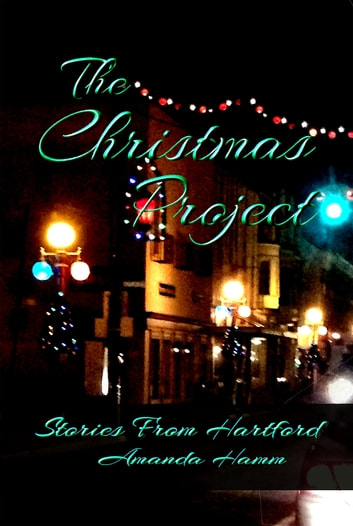 The Christmas Project (Stories From Hartford) ebook by Amanda Hamm