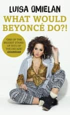 What Would Beyoncé Do?! ebook by