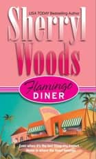 Flamingo Diner ekitaplar by Sherryl Woods