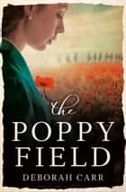 The Poppy Field ebook by Deborah Carr