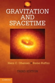Gravitation and Spacetime ebook by Ohanian, Hans C.