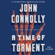 A Time of Torment - A Charlie Parker Thriller audiobook by John Connolly