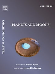 Planets and Moons: Treatise on Geophysics ebook by Spohn, Tilman