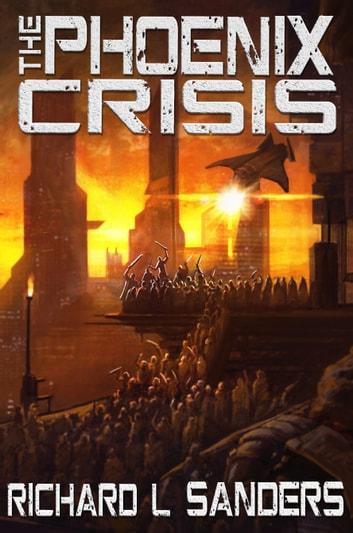 The Phoenix Crisis ebook by Richard Sanders