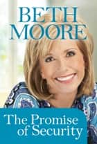The Promise of Security ebook by Beth Moore