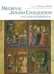 Medieval Jewish Civilization - An Encyclopedia ebook by