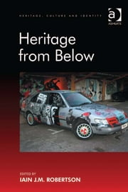 Heritage from Below ebook by Dr Iain J M Robertson,Professor Brian Graham
