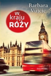 W kraju róży ebook by Barbara Vujcic