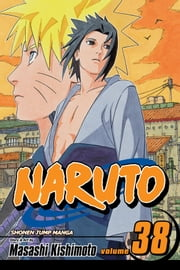 Naruto, Vol. 38 - Practice Makes Perfect ebook by Masashi Kishimoto,Masashi Kishimoto