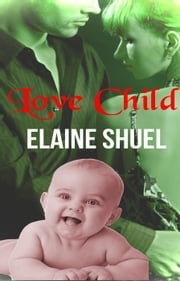 Love Child ebook by ELAINE SHUEL