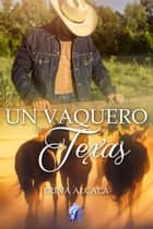 Un vaquero de Texas ebook by Erina Alcalá