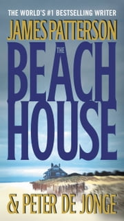 The Beach House ebook by James Patterson,Peter de Jonge