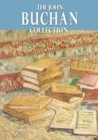The John Buchan Collection ebook by John Buchan