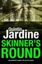 Skinner's Round - Murder and intrigue in a gritty Scottish crime novel eBook by Quintin Jardine