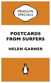 Postcards From Surfers - Penguin Specials ebook by Helen Garner