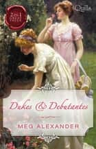 Dukes & Debutantes/The Last Enchantment/The Rebellious Debutan ebook by Meg Alexander