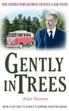 Gently in Trees ebook by Mr Alan Hunter