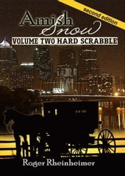 Amish Snow - Volume 2 - Hardscabble ebook by Roger Rheinheimer