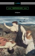 Antigone (Translated by E. H. Plumptre with an Introduction by J. Churton Collins) ebook by Sophocles