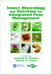 Insect Bioecology and Nutrition for Integrated Pest Management ebook by Panizzi, Antônio Ricardo