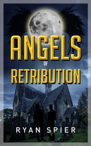 Angels of Retribution ebook by Ryan Spier