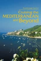 Cruising the Mediterranean and Beyond ebook by Ronald Joseph Tocchini