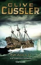 Inka Gold - Roman ebook by Clive Cussler, Oswald Olms
