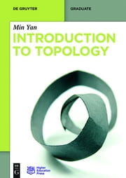 Introduction to Topology ebook by Min Yan,Higher Education Press Ltd. Comp.