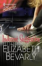 Indecent Suggestion ebook by Elizabeth Bevarly