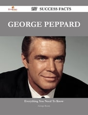 George Peppard 157 Success Facts - Everything you need to know about George Peppard ebook by George Boone