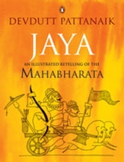 Jaya - An Illustrated Retelling of the Mahabharata ebook by Devdutt Pattanaik