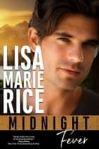 Midnight Fever ebook by Lisa Marie Rice