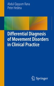 Differential Diagnosis of Movement Disorders in Clinical Practice ebook by Abdul Qayyum Rana,Peter Hedera