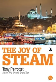 The Joy of Steam ebook by Tony Perrottet