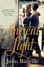 Ancient Light ebook by
