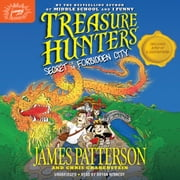 Treasure Hunters: Secret of the Forbidden City audiobook by James Patterson, Chris Grabenstein